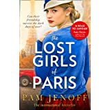 The Lost Girls Of Paris: An emotional story of friendship in WW2 inspired by true events for fans of The Tattoist of Auschwit