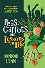 Peas, Carrots and Lessons in Life (The Peas and Carrots Series Book 4) Kindle Edition