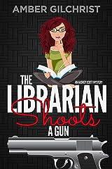 The Librarian Shoots a Gun (An Audrey Scott Mystery Book 1) Kindle Edition