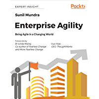 Enterprise Agility: Being Agile in a Changing World