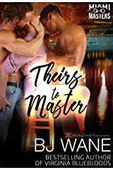 Theirs to Master (Miami Masters Book 6) Kindle Edition