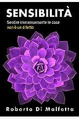 Sensibilità: Sentire immensamente le cose non è un difetto Formato Kindle