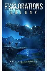 Explorations: Colony (Explorations Volume Four) Kindle Edition