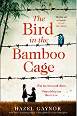 The Bird in the Bamboo Cage: A gripping and emotional new World War 2 historical fiction novel of courage and friendship in China Kindle Edition