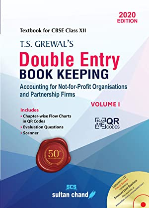 T.S. Grewal's Double Entry Book Keeping: Accounting for Not-for-Profit Organizations and Partnership Firms -( Vol. 1) Textbook for CBSE Class 12 (2020-21 Session)
