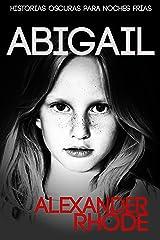 Abigail: La Novela Corta Más Intensa Que Vas A Vivir Versión Kindle