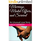 Marriage, Mental Affairs, and Survival: An Unusual Love Story