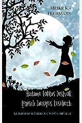 Madame Lolitas lustvoll lyrisch lausiges Lesebuch: Kurzgeschichten und Gedichte Kindle Ausgabe