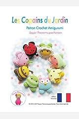 Les Copains du Jardin: Patron Crochet Amigurumi (Patrons Faciles d'Amigurumis au Crochet t. 10) Format Kindle