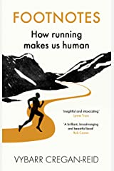 Footnotes: How Running Makes Us Human Kindle Edition