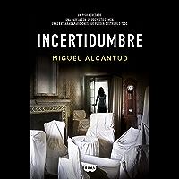 Incertidumbre (Spanish Edition)