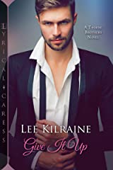 Give It Up (The Thorne Brothers Book 1) Kindle Edition