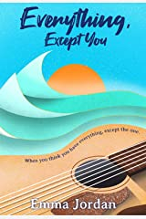 Everything, Except You (Love is Everything Book 1) Kindle Edition