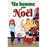 Un homme pour Noël: Une romance de Noël drôle et surprenante !