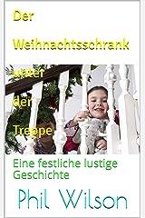 Der Weihnachtsschrank unter der Treppe: Eine festliche lustige Geschichte (German Edition) Kindle Edition