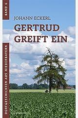 Gertrud greift ein (Dorfgeschichten aus Niederbayern 6) Kindle Ausgabe