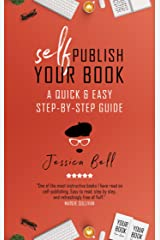 Self-Publish Your Book: A Quick & Easy Step-by-Step Guide (Writing in a Nutshell Book 3) Kindle Edition