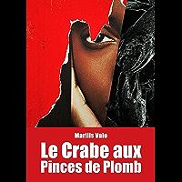 Le Crabe aux Pinces de Plomb: Roman