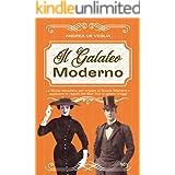 Galateo Moderno: La Guida completa per imparare le buone maniere e applicare le regole del Bon Ton al giorno d'oggi