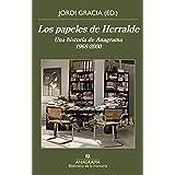 Los papeles de Herralde: Una historia de Anagrama 1968-2000 (Biblioteca de la memoria nº 43)