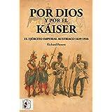Por Dios y por el Káiser: El Ejército Imperial austriaco, 1619-1918: 7 (Otros Títulos)
