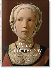 What Paintings Say. 100 Masterpieces in Detail (Bibliotheca Universalis)