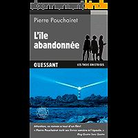 L'île abandonnée: Ouessant (Les trois Brestoises t. 5)