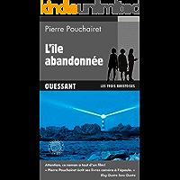 L'île abandonnée: Ouessant (Les trois Brestoises t. 5) (French Edition)