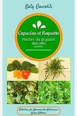 """Capucine et Roquette - Mettez du piquant dans votre assiette (Collection """"Les Gourmandes Astucieuses"""" t. 7) Format Kindle"""
