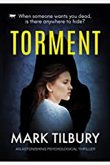 Torment: an astonishing psychological thriller Kindle Edition