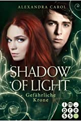 Shadow of Light 3: Gefährliche Krone: (Fantasy-Liebesgeschichte) (German Edition) Kindle Edition