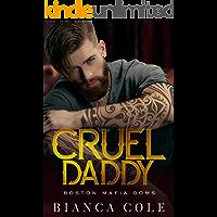 Cruel Daddy: A Dark Mafia Arranged Marriage Romance (Boston Mafia Doms)