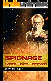 Spionage: Space-Police-Command (Geheimakte Mars - SPC 2)