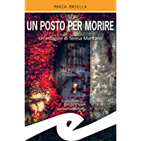Un posto per morire: Un'indagine di Teresa Maritano