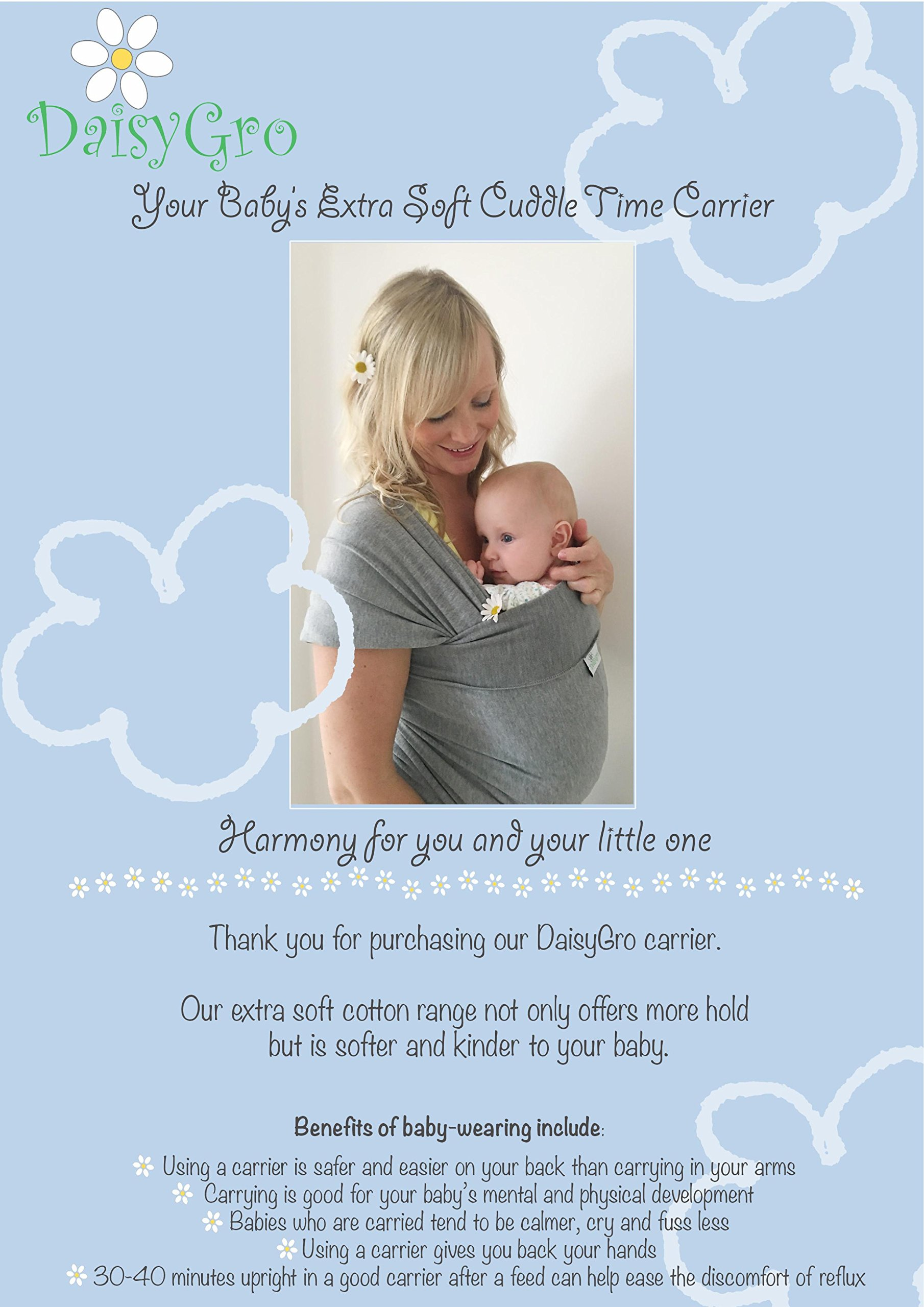 •Sale!• DaisyGro® Premium Baby Sling Carrier | 2 Size Options | Baby Wrap | Newborns, Infants, Toddlers | Breastfeeding Cover | Breathable Soft Cotton | Grey | Ideal Gift DaisyGro A SECURE BOND created making baby happy and content close to your warm body where he/she can hear your heartbeat. FREE HANDS for everyday tasks around the home or out in the world. Also a great idea for walking your way back to your PRE-PREGNANCY FITNESS level without the need to find childcare! All this whilst your baby is warm and snug close to you. 2 SIZE OPTIONS and EASY TO USE versatile design with no straps or buckles - comfortable for both baby and you! Researched and manufactured to the perfect length. Can be used for different holds. Perfect for breastfeeding. Safe for newborns, babies and toddlers up to 35 lbs. Comes in a handy bag so the wrap can be stored away when not in use. 3