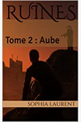 Ruines: Tome 2 : Aube Format Kindle