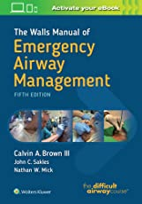 The Walls Manual of Emergency Airway Management