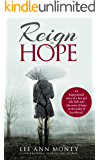 Reign In Hope: An inspirational story of a lost girl who falls into the arms of Hope in the midst of heartbreak…