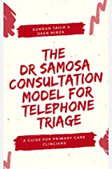 The 'DR SAMOSA' Consultation Model for Telephone Triage: A guide for primary care clinicians Kindle Edition