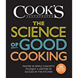 The Science of Good Cooking: Master 50 Simple Concepts to Enjoy a Lifetime of Success in the Kitchen (Cook's Illustrated Cook