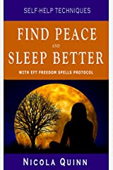 Find Peace and Sleep Better with EFT Freedom Spells Protocol (Self-Help Techniques) Kindle Edition