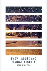 Snow, Moose and Finnish Secrets (English Edition) Kindle Ausgabe