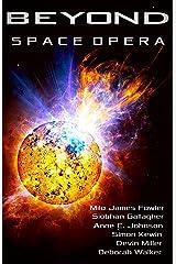 BEYOND: SPACE OPERA Kindle Edition