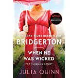 When He Was Wicked: Bridgerton (Bridgertons Book 6)
