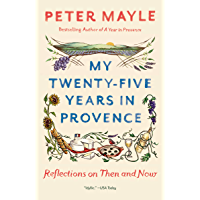 My Twenty-Five Years in Provence: Reflections on Then and Now (English Edition)