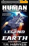 The Legend of Earth: (The Human Chronicles Saga -- Book 5) (English Edition)