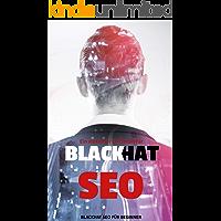 Black Hat SEO: Ein einfacher leitfaden für SEO beginner (German Edition)