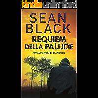 Requiem della palude: Un'avventura di Ryan Lock (Serie di Ryan Lock Vol. 10)