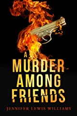 A Murder Among Friends Kindle Edition