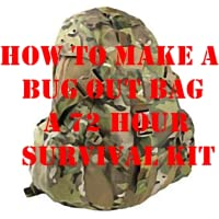 How to Make a Bug Out Bag A 72 Hour Survival Kit